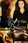 If You Believe (Unbelievable, #1)