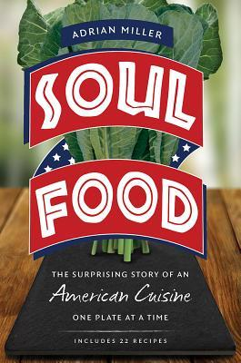 Ebook Soul Food: The Surprising Story of an American Cuisine, One Plate at a Time by Adrian Miller DOC!