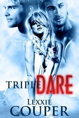 Triple Dare by Lexxie Couper