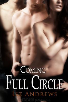 Coming Full Circle by Liz Andrews