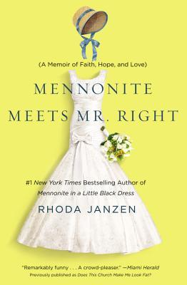 Mennonite Meets Mr. Right: A Memoir of Faith, Hope, and Love(Mennonite 2)