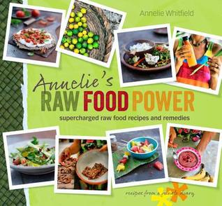 Annelies raw food power supercharged raw food recipes and remedies 17352622 forumfinder Choice Image
