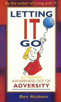 Letting it Go: Attaining Awareness Out of Adversity