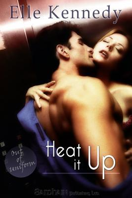 Heat It Up (Out of Uniform, #4)