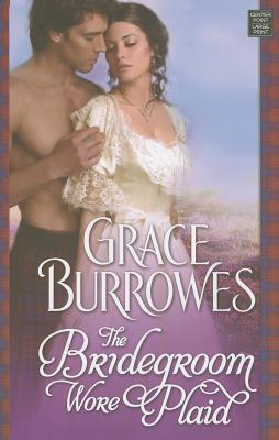 Ebook The Bridegroom Wore Plaid by Grace Burrowes DOC!