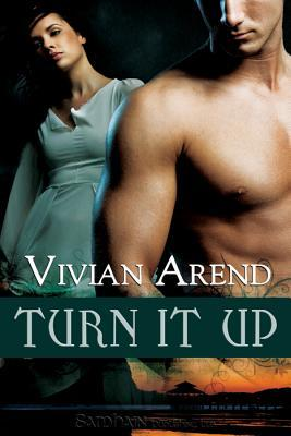 Turn It Up by Vivian Arend