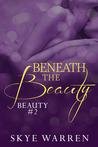 Beneath the Beauty by Skye Warren