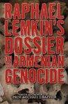 Raphael Lemkin's Dossier on the Armenian Genocide