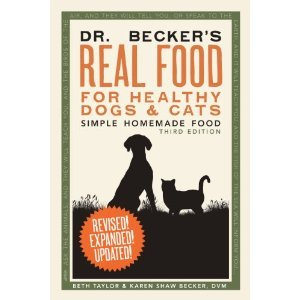 Dr. Becker's Real Food For Healthy Dogs And Cats: Simple Home Made Food