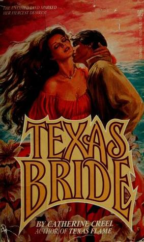 Ebook download for mobile phones Texas Bride 0821710508 PDF by Catherine Creel