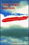 Expres Tokio – Montana by Richard Brautigan