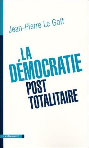La Démocratie Post Totalitaire