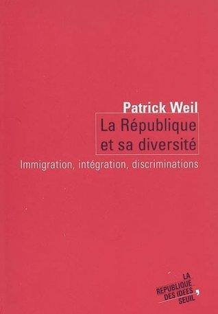 La république et sa diversité : Immigration, intégration, discrimination