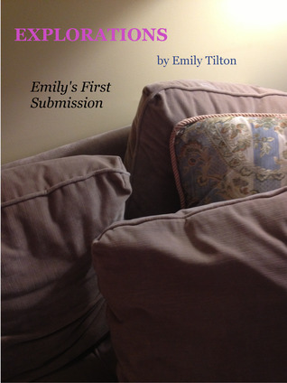 Explorations: Emily's First Submission (Explorations #2)