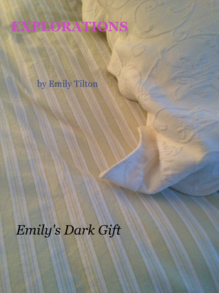 Explorations: Emily's Dark Gift (Explorations #5)