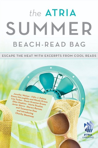 Ebook The Atria Summer 2012 Beach-Read Bag: Escape the Heat with Excerpts from Cool Reads by Jennifer Weiner TXT!