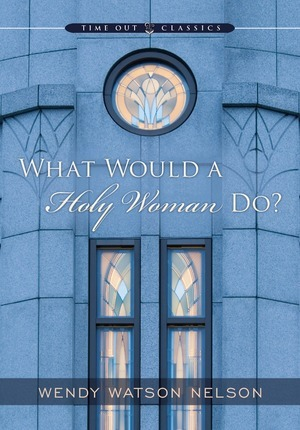 what-would-a-holy-woman-do