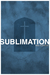 Sublimation (Acclamation #3.5)