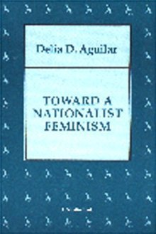 toward a nationalist feminism essays by delia d aguilar 5576873