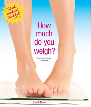 How Much Do You Weigh?: The Photobook