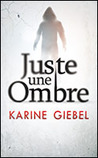 Juste une ombre by Karine Giébel