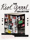 The Riot Grrrl Collection by Lisa Darms