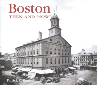Boston Then and Now