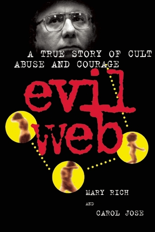 Evil Web: A True Story of Cult Abuse and Courage