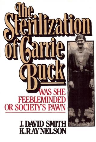 The Sterilization of Carrie Buck