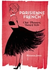 Parisienne French: Chic Phrases, Slang and Style