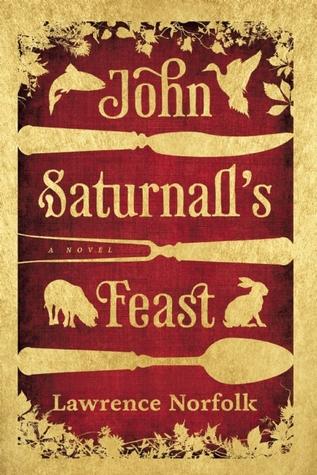 John Saturnall's Feast by Lawrence Norfolk