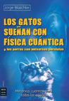 Los gatos sueñan con física cuántica by Jorge Blaschke
