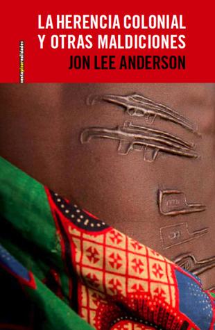 La herencia colonial y otras maldiciones: crónicas de África