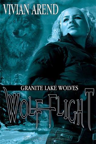 Wolf Flight by Vivian Arend