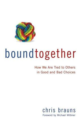 Bound Together: How We Are Tied to Others in Good and Bad Choices (ePUB)