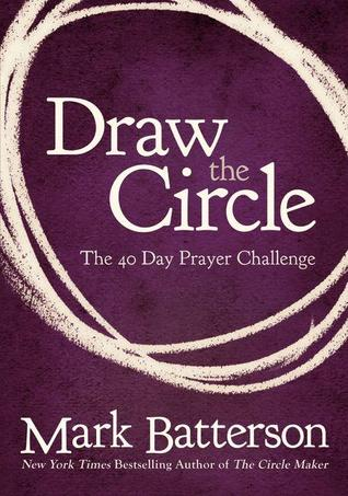 Draw the circle the 40 day prayer challenge by mark batterson 16182599 fandeluxe Choice Image
