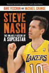 Steve Nash: The Seven Habits of a Highly Effective Point Guard: A Self-Help Biography