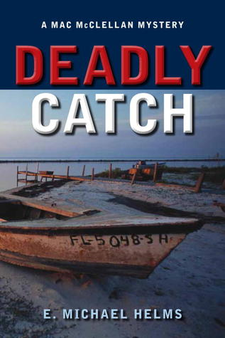 Deadly Catch by E. Michael Helms