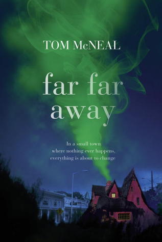 Far Far Away by Tom McNeal