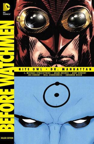Before Watchmen: Nite Owl/Dr  Manhattan by J  Michael