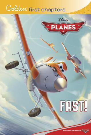 Fast! (Planes: Disney First Chapters)