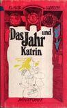 Das Jahr und Katrin