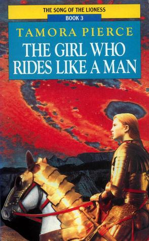The Girl Who Rides Like a Man (Song of the Lioness, #3)