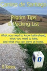 Pilgrim Tips & Packing List Camino de Santiago: What you need to know beforehand, what you need to take, and what you can leave at home