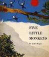 Five Little Monkeys by Juliet Kepes