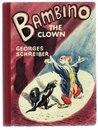 Bambino the Clown by Georges Schreiber