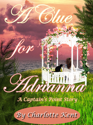 Ebook A Clue for Adrianna by Charlotte Kent DOC!