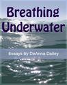 Breathing Underwater by DeAnna Dailey