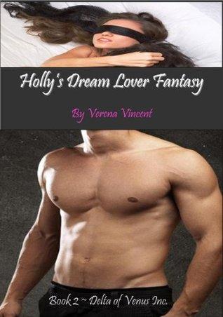 Holly's Dream Lover Fantasy (Delta of Venus Inc., #2)
