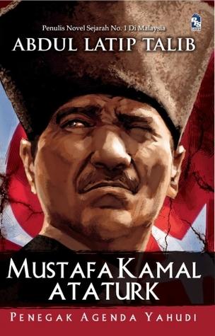 Mustafa Kamal Ataturk: Penegak Agenda Yahudi